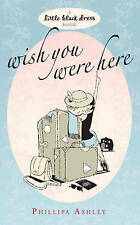 Wish You Were Here by Phillipa Ashley (Paperback, 2007)