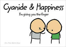 Cyanide and Happiness: I'm Giving You the Finger by Kris, Dave, Matt, Rob D....