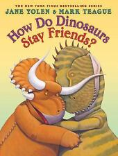 How Do Dinosaurs Stay Friends? by Jane Yolen (2016, Hardcover)
