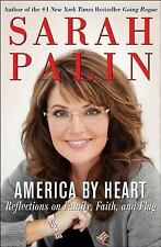America by Heart : Reflections on Family, Faith, and Flag by Sarah Palin (2010,