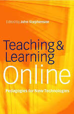Teaching and Learning Online: New Pedagogies for New Technologies by Taylor &...