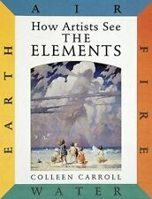 How Artists See: The Elements: Earth Air Fire Water