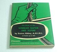 The Book Of The Sunbeam Rapier & Alpine models up to 1961  PITMANS LIBRARY