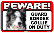 BEWARE Guard BORDER COLLIE On Duty Dog Laminated Warning Sign USA Made
