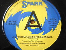 "FRANK IFIELD - AIN'T GONNA TAKE NO FOR AN ANSWER  7"" VINYL"