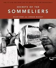Secrets of the Sommeliers: How to Think and Drink Like the World's Top Wine P...