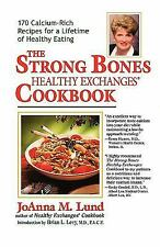 NEW  1ST ED - The Strong Bones Healthy Exchanges Cookbook/Joanna M. Lund 1997 PB
