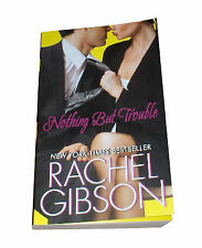 Nothing but Trouble by Rachel Gibson (2010, Paperback) BB960