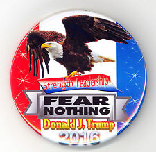 """* PERFECT  ~ """" FEAR NOTHING - DONALD J. TRUMP 2016 """"  ~  2016 Campaign Button"""