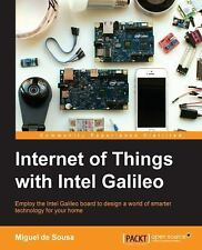 Internet of Things with Intel Galileo by Miguel de Sousa (2015, Paperback)