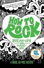 How to Rock Break-Ups and Make-Ups by Meg Haston (2012, Hardcover)