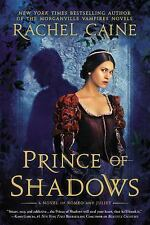 PRINCE of SHADOWS  Novel of Romeo and Juliet by Rachel Caine Hard Back Book NEW