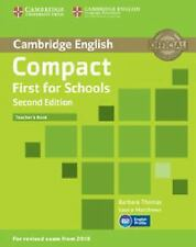 Compact First for Schools Teacher's Book by Laura Matthews and Barbara Thomas...