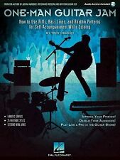 One-Man Guitar Jam : How to Use Riffs, Bass Lines, and Rhythm Patterns for...