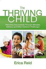 Erica Reid ~ The Thriving Child Parenting Successfully Through Allergies Asthma