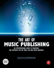 The Art of Music Publishing : An Entrepreneurial Guide to Publishing and...