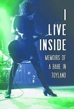 I Live Inside : Memoirs of a Babe in Toyland by Michelle Leon (2016, Hardcover)