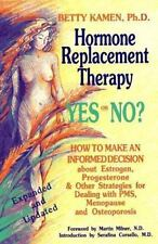 Hormone Replacement Therapy :Yes or No?: How to Make an Informed Decision About