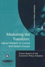 Mediating the Transition: Labour Markets in Central and Eastern Europe : Forum R