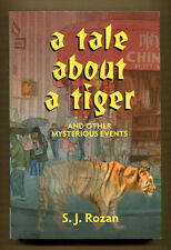 A TALE ABOUT A TIGER & OTHER MYSTERIOUS EVENTS by S. J. Rozan - 2009 1st Pr.