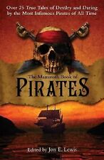 The Mammoth Book of Pirates: Over 25 True Tales of Devilry and Daring by the Mos