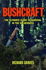 Bushcraft A Serious Guide to Survival and Camping Book By Richard Graves Paperba