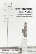 Envisioning Socialism: Television and the Cold War in the German Democratic Repu
