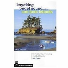 Kayaking Puget Sound & the San Juan Islands: 60 Trips in Northwest Inland Waters
