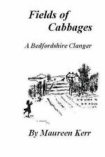 Fields of Cabbages : A Bedfordshire Tale by Maureen Kerr (2014, Paperback)
