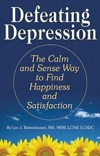 Defeating Depression: The Calm and Sense Way to Find Happiness and Sat-ExLibrary