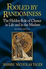 Fooled by Randomness : The Hidden Role of Chance in Life and in the Ma-ExLibrary