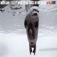 A - Ha how can i sleep with your voice in my head - live CD