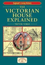 The Victorian House Explained by Trevor Yorke (Paperback, 2005)