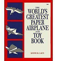 The World's Greatest Paper Airplane and Toy Book by Keith R. Laux (Paperback,...