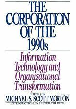 The Corporation of the 1990s: Information Technology and Organizational Transfor