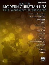 2015 Christian Hits -- the Acoustic Covers : 26 Songs of Hope and Praise by...