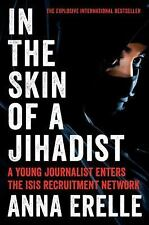 In the Skin of a Jihadist: A Young Journalist Enters the ISIS Recruitment...