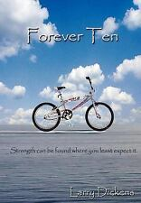 Forever Ten: Strength can be found where you least expect it., Dickens, Larry, N