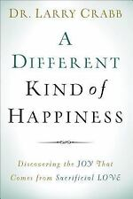 A Different Kind of Happiness by Dr. Larry Crabb (ARC Paperback)