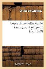 Copie d une Lettre Ecrite a un Scavant Religieux, Pour Montrer : I, Que le...