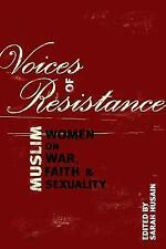 Voices of Resistance : Muslim Women on War, Faith and Sexuality (2006,...