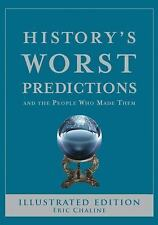 New! History's Worst Predictions: And the People Who Made Them
