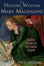 The Healing Wisdom of Mary Magdalene: Esoteric Secrets of the Fourth Gospel, Ang