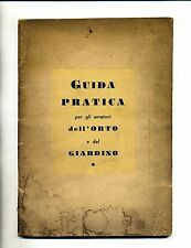 GUIDA PRATICA PER GLI AMATORI DELL'ORTO E DEL GIARDINO # F.lli Linari 1958