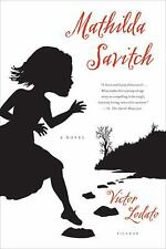 Mathilda Savitch: A Novel