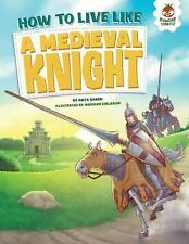 How to Live Like...: How to Live Like a Medieval Knight by Anita Ganeri...