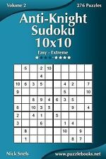 Anti-Knight Sudoku 10x10 - Easy to Extreme - Volume 2 - 276 Puzzles by Nick...