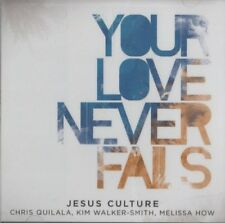 Your Love Never Fails CD By Jesus Culture (Kim Walker-Smith) BRAND NEW & SEALED