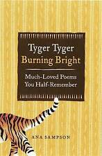 Tyger Tyger, Burning Bright: Much-Loved Poems You Half-Remember by Ana...