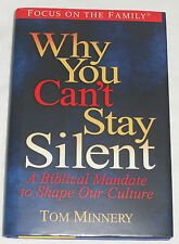 NEW Why You Can't Stay Silent: Biblical Mandate to Shape Culture by Tom Minnery